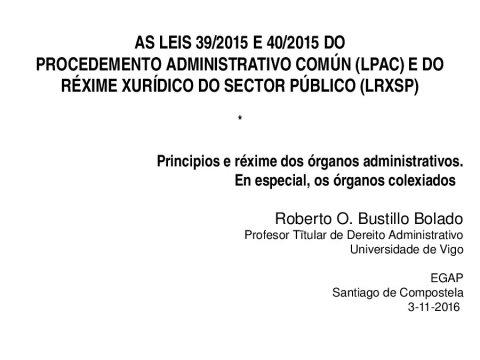 Principios e réxime dos órganos administrativos. En especial, os órganos colexiados  - As Leis 39/2015 e 40/2015 do Procedemento Administrativo Común (LPAC) e do Réxime Xurídico do Sector Público (LRXSP)